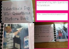 Valentine's Day Wh- Questions Picture Book -  Pinned by @PediaStaff – Please Visit http://ht.ly/63sNt for all our pediatric therapy pins