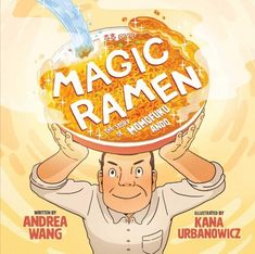The 2019 Nerdies: Nonfiction Picture Books Announced by Lynsey Burkins (Nerdy Book Club) Nonfiction Books For Kids, How To Make Ramen, Bee Book, Instant Ramen, What Book, Inspiration For Kids, Popular Recipes, Popular Food