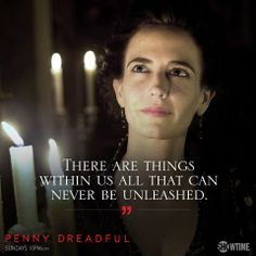 There are things within us... / Penny Dreadful Quotes.