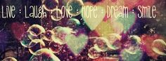Live*Laugh*Love*Hope*Dream*Smile <3 | Cute Facebook Cover Photos ...