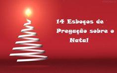 14 Esboços de Pregação sobre o Natal - O Pregador