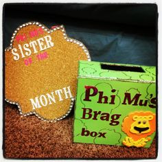Nominate members for sister of the month!  And start a brag box to talk about all of the great things your sisters have done recently.