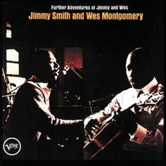 Amazon.com: Further Adventures Of Jimmy And Wes: Jimmy Smith and Wes Montgomery: Music
