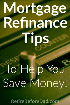 Follow these mortgage refinance tips to help you save money. Run the numbers then ask yourself 'should I refinance my mortgage'?