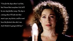 """""""River Song and the Doctor - The most beautiful and tragic love story ever written. They are my favorite!"""" <-- I feel like Rose and the Doctor win the most tragic love story of all time. But I still love River! Tardis, Silence In The Library, Tragic Love Stories, Never Be Alone, Doctor Who Quotes, Hello Sweetie, 1 Live, Fandoms, Don't Blink"""