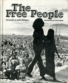 The Free People by Peter Marin, 1969. I own this book and it is lovely; such a nice time . Considering I wasn't even born yet in '69, I wished my parents would have put me into the world much much earlier, around the fifties, so I could have been a teenager then in the late 1960.