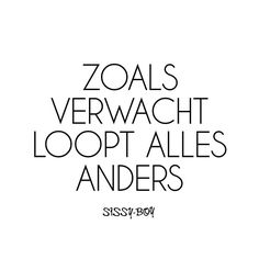 Zoals verwacht loopt alles anders. #dutch #business #quote