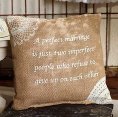 A Perfect Marriage is Just Two Imperfect People Who Refuse to Give Up on Each Other - French Flea Market Burlap Accent Throw Pillow 8-in x 8-in  $17.99