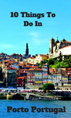 10 things to do in Porto, Portugal. Find them here…