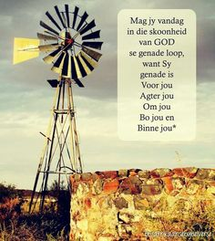 Mag jy vandag in die skoonheid van God se genade loop, want sy genade is voor jou,agter jou, om jou, bo jou en binne jou Good Morning Wishes, Day Wishes, Birthday Qoutes, Kingdom Woman, Old Windmills, Heart Place, Afrikaanse Quotes, Goeie More, Inspirational Qoutes