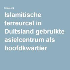 Islamitische terreurcel in Duitsland gebruikte asielcentrum als hoofdkwartier