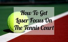 How To Get Laser Focus On The Tennis Court - Tennis Quick Tips Podcast 35 #tennis #podcast #mentalgame
