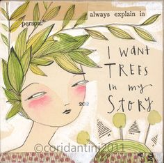 Obviously I need this.    i want trees in my story  art about saving the planet  by by corid, $20.00