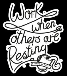 Work When Others Are Resting