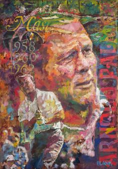 """Arnold Palmer, golf champion, ambassador and legend. Artist Remarque and Enhanced Original Giclée (1 of 1). 28""""x40"""". Ready for framing. Great any golf lover's office, library or man-cave. Get Jack Nic"""