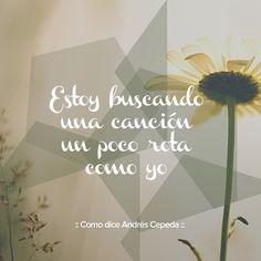 Este mensaje fue compartido vía Andrés Cepeda Bettering Myself, Decir No, Songs, Quotes, Life, Sad, Song Quotes, Feelings, Reading