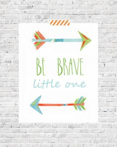Be Brave Little One Print - Arrow Nursery Print - Little Indian Decor