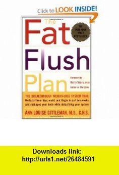 The Fat Flush Plan (9780071383837) Ann Louise Gittleman, Barry Sears , ISBN-10: 0071383832  , ISBN-13: 978-0071383837 ,  , tutorials , pdf , ebook , torrent , downloads , rapidshare , filesonic , hotfile , megaupload , fileserve