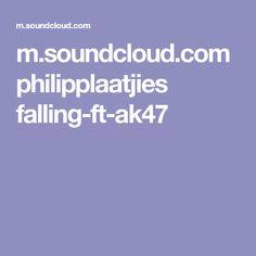 m.soundcloud.com philipplaatjies falling-ft-ak47