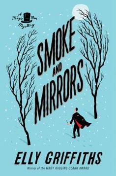 Smoke and mirrors by Elly Griffiths. Click on the image to place a hold on this item in the Logan Library catalog.