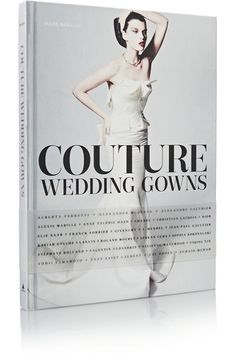 Couture Wedding Gowns coffee table book is a must for the couture bride.