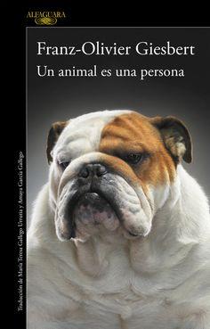UN ANIMAL ES UNA PERSONA, de FRANZ-OLIVIER GIESBERT #books #comics #libros