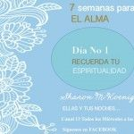 Dia No 1 – Recuerda Tu Espiritualidad - http://losciclosdelalma.com/blog/2015/02/18/dia-no-1-recuerda-tu-espiritualidad/