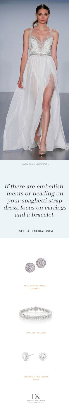 If there are embellishments or beading on your spaghetti strap dress, focus on earrings and a bracelet. Spaghetti Strap Dresses, Elegant Wedding, Wedding Styles, That Look, Fashion Jewelry, Glamour, Bride, Bridal Fashion, Formal Dresses