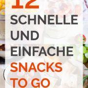 12 schnelle und praktische Snacks to go Rezepte