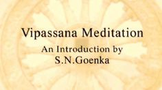 Introduction to Vipassana (EN). SNG's Introduction to Vipassana in English