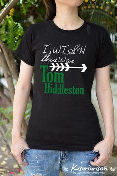 I wish this was Tom Hiddleston t-shirt short sleeve by kusuriurisan on Etsy https://www.etsy.com/listing/229151376/i-wish-this-was-tom-hiddleston-t-shirt