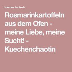 Rosmarinkartoffeln aus dem Ofen - meine Liebe, meine Sucht! - Kuechenchaotin
