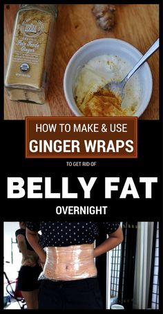 How To Make And Use Ginger Wraps To Get Rid Of Belly Fat Overnight Ginger has a lot of benefits for the body: treats nausea, relieves migraines, relieves stomach pain, Stomach Wrap, Burn Stomach Fat, Burn Belly Fat Fast, Belly Fat Diet, How To Lose Belly Fat, Loose Belly Fat Quick, Fat Wraps, Weight Loss Wraps, Lose Fat