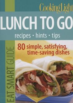 http://letscooknow.com/pinnable-post/cooking-light-eat-smart-guide-lunch-to-go-80-simple-satisfying-time-saving-recipes/ If you're a busy mom, student, or worker bee, or if you admit to frequenting the vending machine or spending way too much for lunches out that never truly satisfy, then Cooking Light Eat Smart Guide: Lunch to Go is your ticket to midday meals you'll look forward to and feel good about.  Packing lunch can get ...