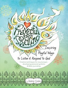 Activate your God-given creativity while doodling, coloring, and Bible journaling in ways that deepen your relationship with God. www.valeriesjodin.com