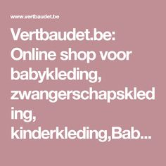Vertbaudet.be: Online shop voor babykleding, zwangerschapskleding, kinderkleding,Babykamer decoratie
