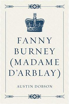Fanny Burney (Madame D'Arblay) (English Edition)