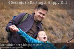 Want your child to be happy? Here are 4 (scientifically proven) secrets to raising a happy kid. Parenting.