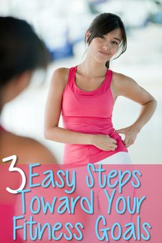 3 Easy Steps Toward Your Fitness Goals