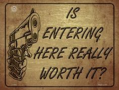 Is Entering Here Really Worth It Metal Novelty Parking Sign. Smart Blonde is the manufacturer and distributor of over novelty License Plate tags, signs key chains, magnets, and License Plate Tag frames. Novelty License Plates, Parking Signs, 2nd Amendment, Metal