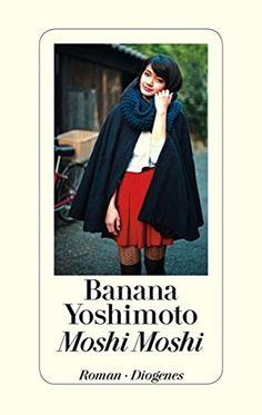 Moshi Moshi von Banana Yoshimoto…