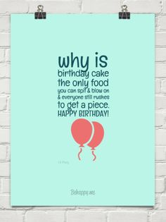 Why is birthday cake the only food you can spit & blow on & everyone still rushes to get a piece.... by <3 Pony #154432 #birthday #cake #quotes
