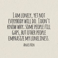 Some people emphasize loneliness. #quotesandbeautifulwords #LouisaG