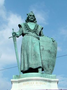 I. Károly (Károly Róbert), Anjou-házi magyar király (uralkodása: 1308–1342 Leányágon V. István dédunokája, az Anjou-ház magyarországi ágának megalapítója) Hungary History, Dying Of The Light, Family Trees, Homeland, Budapest, Rage, Statues, Christianity, Queens