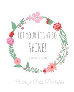 Let your light so shine / Matthew 5:16 Floral Wreath Inspirational bible verse quote wall decor / printable scripture quote /