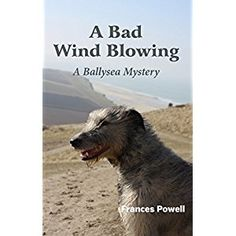 #BookReview of #ABadWindBlowing from #ReadersFavorite - https://readersfavorite.com/book-review/a-bad-wind-blowing  Reviewed by Susan Sewell for Readers' Favorite  A Bad Wind Blowing (A Ballysea Mystery) by Frances Powell is an intriguing murder mystery that takes place on the coast of Ireland. After a year of living on the Irish coast, Cat Murphy and her enormous canine companion, O'Brien, have settled into their cottage and the village community of Ballysea. Spring has arrived, and Cat is…
