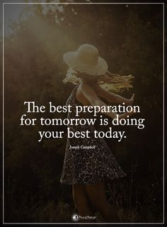 The best preparation for tomorrow is doing your best today. - Joseph Campbell #powerofpositivity #positivewords #positivethinking #inspirationalquote #motivationalquotes #quotes #life #love #hope #faith #respect #preparation #best