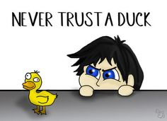 'Bloodthirsty little beasts. Never trust a duck.' -Will Herondale