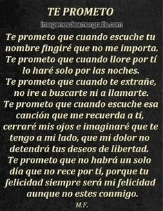 Te prometo que lo hare :( Amor Quotes, Life Quotes, Qoutes, Favorite Quotes, Best Quotes, Quotes En Espanol, Sad Love Quotes, Love Messages, Spanish Quotes
