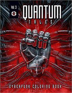 Quantum Tales Volume 3: Cyberpunk Coloring Book: Design, Grandio: 9798554238918: Amazon.com: Books Coloring Books, Coloring Pages, Paperback Books, Book Design, Cyberpunk, Science Fiction, Markers, Concept Art, Cyborgs